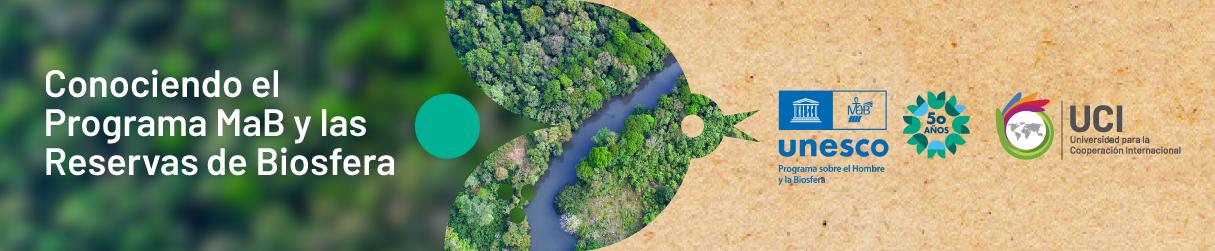 Conociendo el Programa MaB y las Reservas de Biosfera